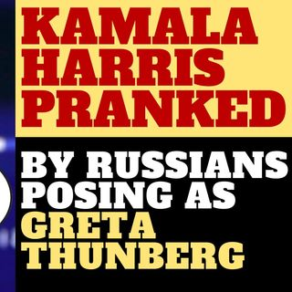 KAMALA HARRIS PRANKED BY GRETA THUNBERG IMPERSONATOR