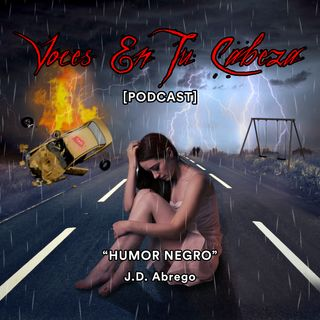 """Humor Negro"" de J.D. Abrego- [Audiocuento de misterio]"