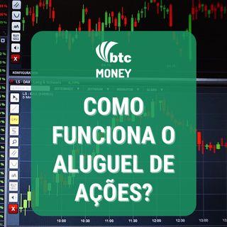 Aluguel de Ações: Funcionamento e Estratégias | Long & Short | Money #71