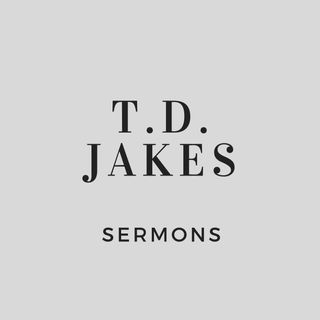 T.D. Jakes Sermons