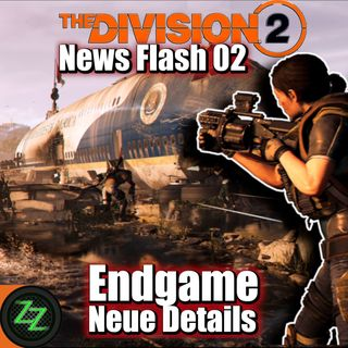 The Division 2 News Flash 02 - Endgame, Festungen, Weltrang-System, Deck of 52, Projekte uvm