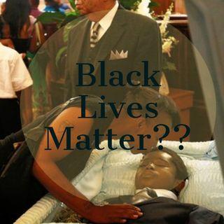 Black Lives Matter??