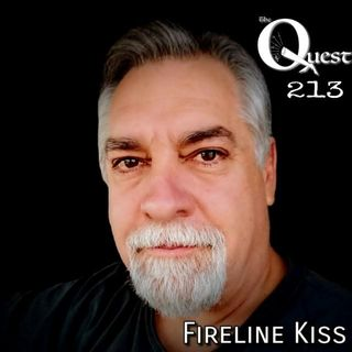 The Quest 213.  Fireline Kiss. 2 Tha Beat Y'all!