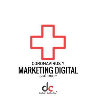 Coronavirus y Marketing Digital ¿Qué hacer?