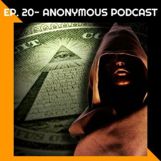Anonymous podcast #20