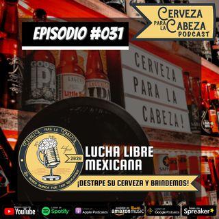 """Episodio 031, """"Lucha Libre Mexicana"""""""