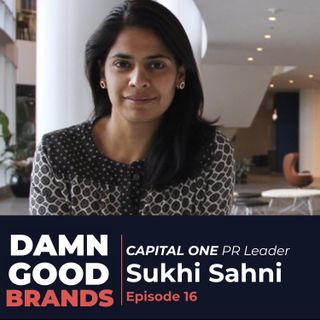 Capital One Public Relations Director Sukhi Sahni on Insight-Driven PR [Episode 16]
