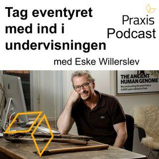 Tag eventyret med ind i undervisningen - med Eske Willerslev