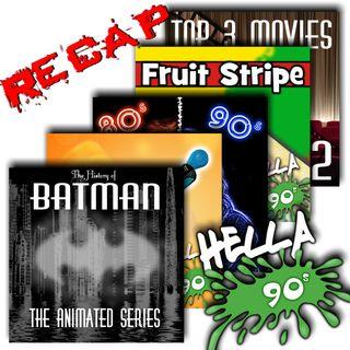 RECAP - July 2019 - Batman, Movies & Gum
