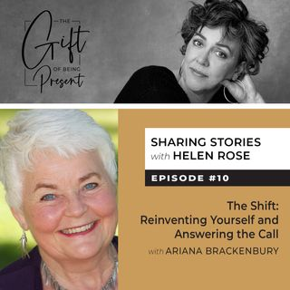 The Shift: Reinventing Yourself and Answering the Call with Ariana Brackenbury - Episode #10