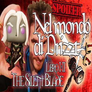 Nel mondo di Drizzt - Riassunto 11° libro della saga - The Silent Blade - Intero