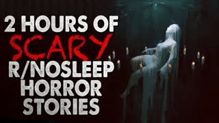 2 HOURS of SCARY r/Nosleep Horror Stories to count down to the spooky day the end of October