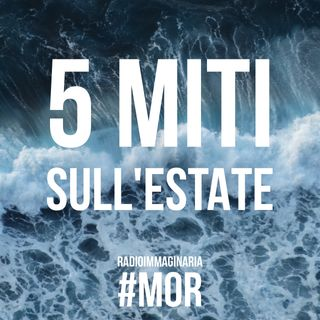 #mor 5 miti sull'estate !!