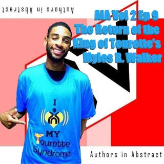 AiA Vol 2 E9: The Return of the King of Tourette's Myles R. Walker