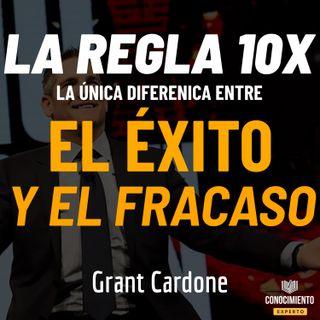 172 - La Regla 10X (La única diferencia entre el Éxito y el Fracaso)