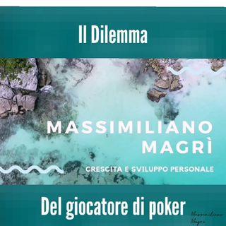 Ep08 - Passato E Decisioni - Il Dilemma Del Giocatore Di Poker