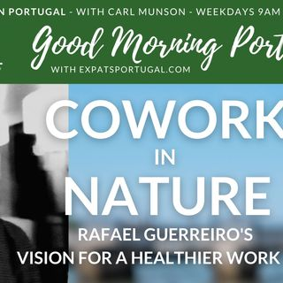 Co-work in nature, in the Algarve | Rafael Guerreiro joins Consumer Tuesday on the GMP!
