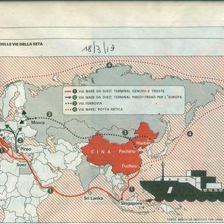 Cina, Italia e la Nuova Via della Seta - forse rischi economici e geopolitici? (5aprile2019)