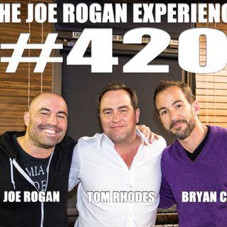 #420 - Tom Rhodes, Bryan Callen