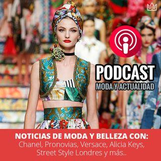 Hoy Noticias de Moda y Belleza con: Chanel, Pronovias, Versace, Alicia Keys, Street Style Londres...