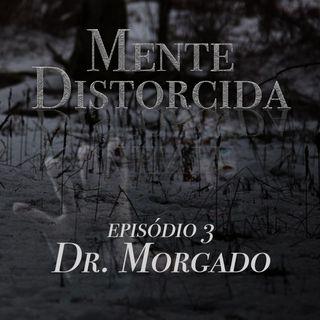 S01E03 - Dr. Morgado