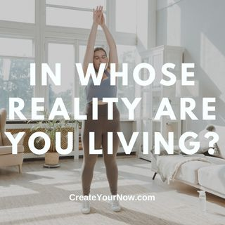 2420 In Whose Reality Are You Living?