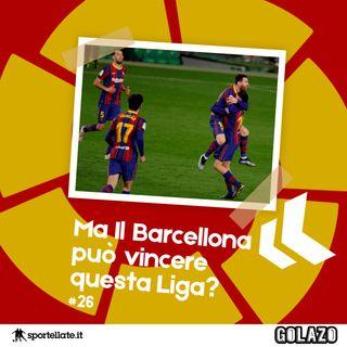Ep. 26: Ma il Barcellona può vincere questa Liga?