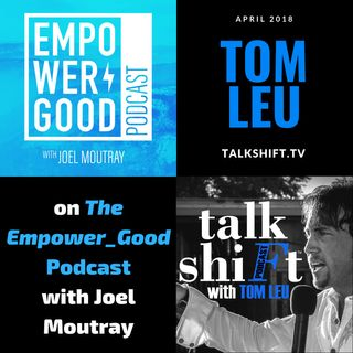 Tom Leu on the Empower_Good Podcast