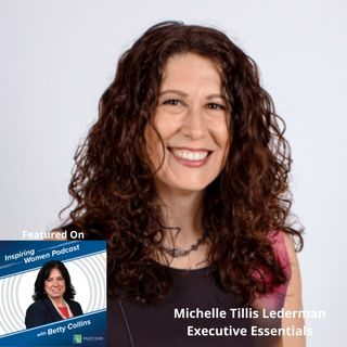 Get Known, Get Connected, Get Ahead – An Interview with Michelle Tillis Lederman (Inspiring Women, Episode 31)