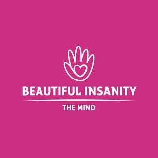 Beautiful Insanity Episode 4 ( Coping With Anxiety )
