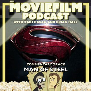 The MovieFilm Commentary Track: Man of Steel