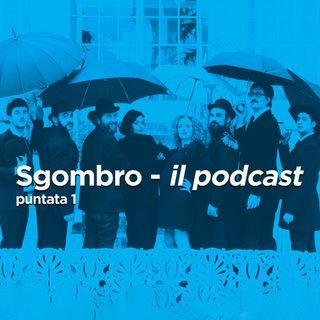 Sgombro - il podcast: Puntata 1