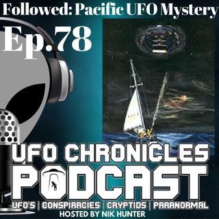 Ep.78 Followed: Pacific UFO Mystery