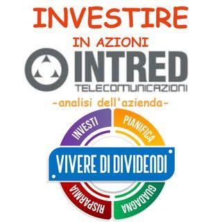 INVESTIRE IN AZIONI INTRED - analisi dell'azienda