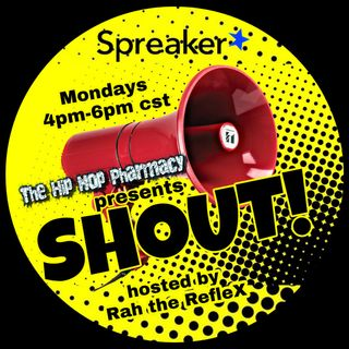 The Hip Hop Pharmacy presents SHOUT! (Ep. 5)