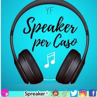 SPEAKER PER CASO