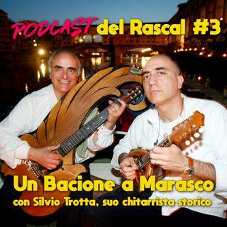 Un Bacione a Marasco - con Silvio Trotta