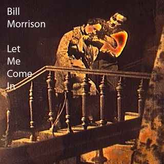 Special Report: Bill Morrison on Let Me Come In