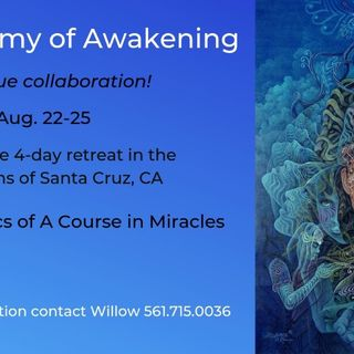 Santa Cruz Retreat: Alchemy of Awakening (part 1)