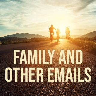 Family and Other Emails