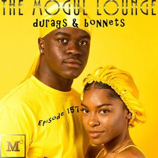 The Mogul Lounge Episode 157: Durags & Bonnets