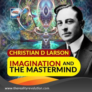 Christian D Larson Imagination and The Master Mind