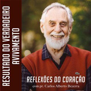 RESULTADOS DO VERDADEIRO AVIVAMENTO // pr. Carlos Alberto Bezerra