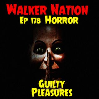 "Ep 178 ""Horror Guilty Pleasures"""