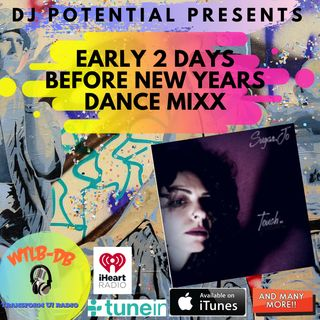 EARLY 2 DAYS BEFORE NEW YEARS DANCE MIXX FEAT. SUGAR JO