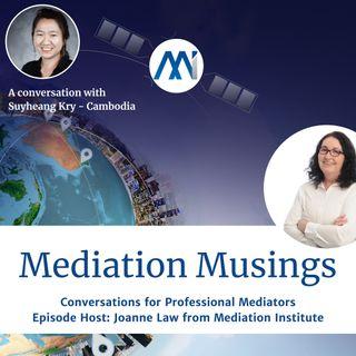23 Mediator Musings with Heang Kry