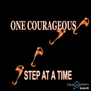 "Episode 188 ""One Courageous Step At A Time"""