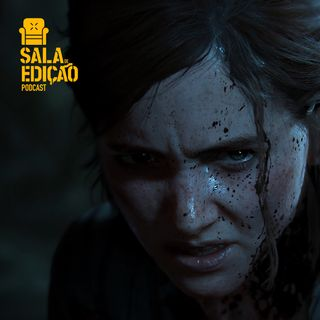 #087 | Sala de Jogos > The Last Of Us