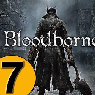 Episode 7: Bloodborne