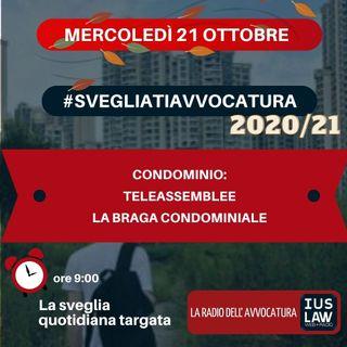 CONDOMINIO: TELEASSEMBLEE – LA BRAGA CONDOMINIALE – #SVEGLIATIAVVOCATURA